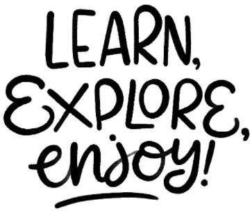 Learn, Explore, Enjoy